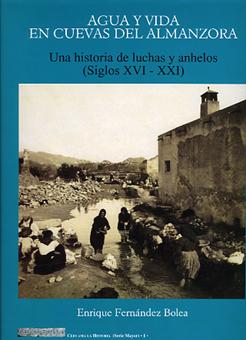 AGUA Y VIDA EN CUEVAS DEL ALMANZORA. UNA HISTORIA DE LUCHAS Y ANHELOS (SIGLOS XVI-XXI)
