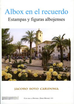 ALBOX EN EL RECUERDO. ESTAMPAS Y FIGURAS ALBOJENSES