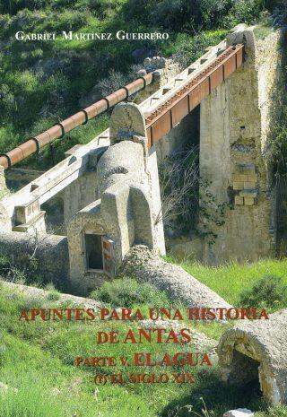 APUNTES PARA UNA HISTORIA DE ANTAS. PARTE V. EL AGUA (I) EL SIGLO XIX