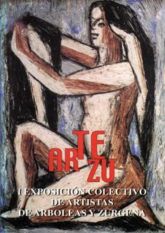 ARTEZU. I EXPOSICIÓN COLECTIVO DE ARTISTAS DE ARBOLEAS Y ZURGENA
