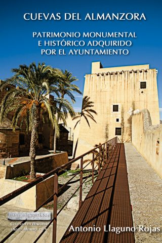 CUEVAS DEL ALMANZORA. PATRIMONIO MONUMENTAL E HISTÓRICO ADQUIRIDO POR EL AYUNTAMIENTO