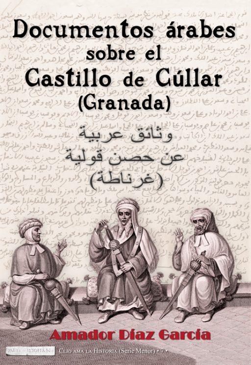 DOCUMENTOS ÁRABES SOBRE EL CASTILLO DE CÚLLAR (GRANADA)