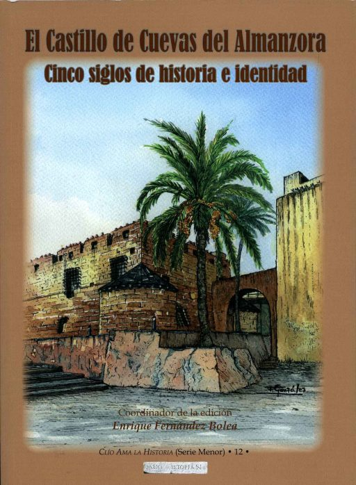 EL CASTILLO DE CUEVAS DEL ALMANZORA. CINCO SIGLOS DE HISTORIA E IDENTIDAD
