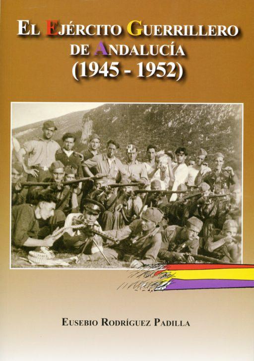 EL EJÉRCITO GUERRILLERO DE ANDALUCÍA (1945-1952)