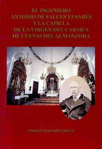 EL INGENIERO ANTONIO DE FALCES YESARES Y LA CAPILLA DE LA VIRGEN DEL CARMEN DE CUEVAS DE ALMANZORA