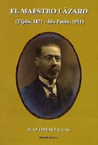 EL MAESTRO LÁZARO (TÍJOLA, 1871 - SÂO PAULO, 1951)