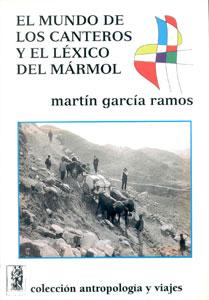 EL MUNDO DE LOS CANTEROS Y EL LÉXICO DEL MÁRMOL