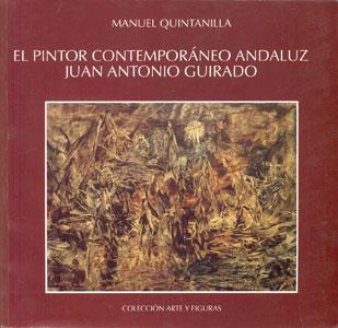 EL PINTOR CONTEMPORÁNEO ANDALUZ JUAN ANTONIO GUIRADO