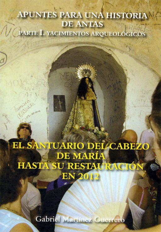 EL SANTUARIO DEL CABEZO DE MARÍA (ANTAS) HASTA SU RESTAURACIÓN EN 2012