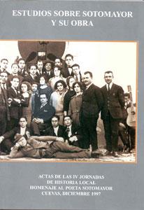 ESTUDIOS SOBRE SOTOMAYOR Y SU OBRA. ACTAS DE LAS IV JORNADAS DE HISTORIA LOCAL HOMENAJE AL POETA SOTOMAYOR, CUEVAS DICIEMBRE DE 1997