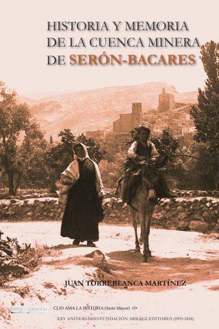HISTORIA Y MEMORIA DE LA CUENCA MINERA DE SERÓN-BACARES