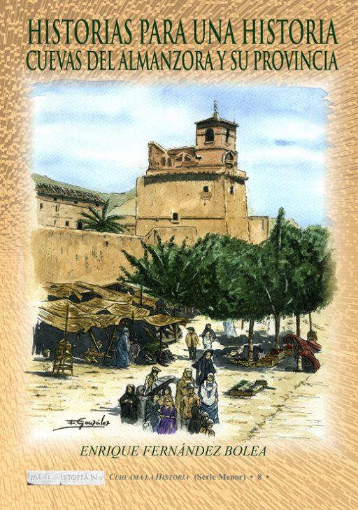HISTORIAS PARA UNA HISTORIA. CUEVAS DEL ALMANZORA Y SU PROVINCIA