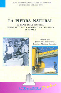 LA PIEDRA NATURAL. SU PAPEL EN LA HISTORIA. NUEVO RETO DE LA MINERÍA Y LA INDUSTRIA EN ESPAÑA