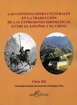 LAS CONNOTACIONES CULTURALES EN LA TRADUCCIÓN DE LAS EXPRESIONES IDIOMÁTICAS ENTRE EL ESPAÑOL Y EL CHINO