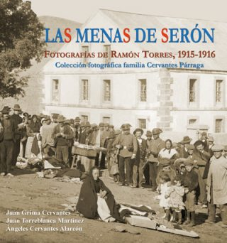 LAS MENAS DE SERÓN. FOTOGRAFÍAS DE RAMÓN TORRES, 1915-1916. COLECCIÓN FOTOGRÁFICA FAMILIA CERVANTES PÁRRAGA