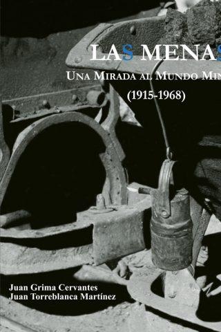 LAS MENAS. UNA MIRADA AL MUNDO MINERO (1915-1968). FONDO FOTOGRÁFICO EMILIO HERRERO