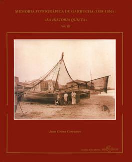 MEMORIA FOTOGRÁFICA DE GARRUCHA (1838-1936): LA HISTORIA QUIETA