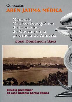 MEMORIA MÉDICO-TOPOGRÁFICA DE LA CIUDAD DE CUEVAS EN LA PROVINCIA DE ALMERÍA