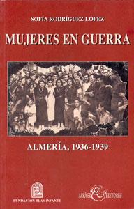 MUJERES EN GUERRA. ALMERÍA, 1936-1939