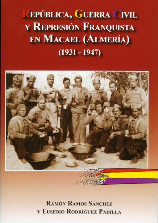 REPÚBLICA, GUERRA CIVIL Y REPRESIÓN FRANQUISTA EN MACAEL (ALMERÍA) (1931-1947)