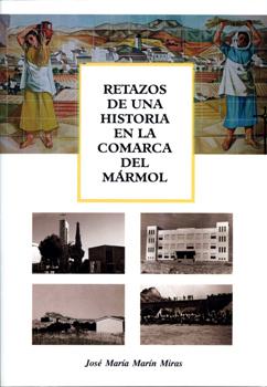 RETAZOS DE UNA HISTORIA EN LA COMARCA DEL MÁRMOL