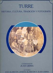 TURRE. HISTORIA, CULTURA, TRADICIÓN Y FOTOGRAFÍA