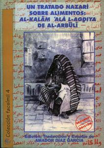 UN TRATADO NAZARÍ SOBRE ALIMENTOS: AL-KALAM 'ALA L-AGDIYA DE AL-ARBULI (Segunda Edición)