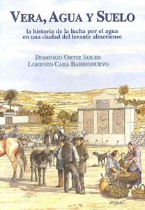 VERA, AGUA Y SUELO.LA HISTORIA DE LA LUCHA POR EL AGUA EN UNA CIUDAD DEL LEVANTE ALMERIENSE.