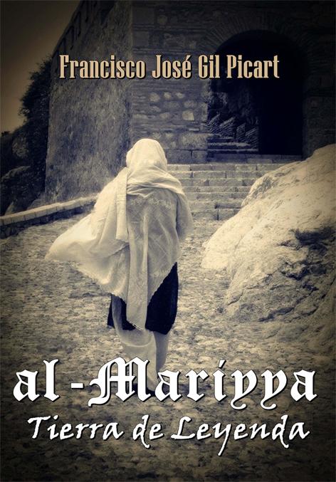AL-MARIYYA. TIERRA DE LEYENDA