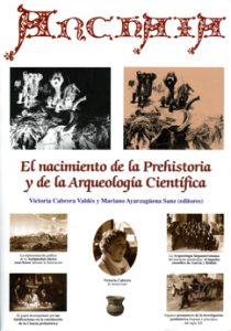 """PRESENTACIÓN. MARIANO AYARZAGÜENA SANZ. NECROLOGÍA DE LA DOCTORA VICTORIA CABRERA VALDÉS. I. ESTADO DE LA CUESTIÓN, TEORÍA Y MÉTODO DE HISTORIA DE LA ARQUEOLOGÍA 1.‑ La investigación en Historiografía de la Arqueología: últimas tendencias. GLORIA MORA. 2.‑ Historiografía de los estudios de género en la cultura ibérica. Superando el complejo """"Peter Pan"""". ANTONIA GARCÍA LUQUE Y CARMEN RÍSQUEZ CUENCA. 3.‑ El archivo Gómez‑Moreno y el proyecto AREA. JUAN P. BELLÓN, ARTURO RUIZ Y ALBERTO SÁNCHEZ. 4.- Historia y deformación historiográfica: un estudio crítico a través de la interpretación del conflicto patricio‑plebeyo desde la Roma Republicana. JUAN CARLOS DOMÍNGUEZ PÉREZ. 5.‑ La Epigrafía de Hispania y su Historiografía en la Red: los proyectos del Centro CIL II. Á. CASTELLANO HERNÁNDEZ; H. GIMENO PASCUAL; M. RAMÍREZ SÁNCHEZ; V. SALAMANQUÉS PÉREZ Y A. U. STYLOW. II. HISTORIA DE LA ARQUEOLOGÍA CIENTÍFICA 6.‑ La Arqueología hispanorromana del noroeste peninsular: el impulso científico de García y Bellido. CARMEN FERNÁNDEZ OCHOA Y ÁNGEL MORILLO CERDÁN. 7.‑ As ruínas de Tróia (Portugal) e o despertar da Arqueologia Clássica no Portugal de oitocentos. ANA CRISTINA MARTINS. 8.‑ La representación gráfica de la Antigüedad clásica emeritense durante la Ilustración. El ejemplo del Teatro Romano. JESÚS SALAS ÁLVAREZ Y ALICIA LEÓN GÓMEZ 9.- Una relación en tomo a llici: Juan de Dios de la Rada y Aureliano Ibarra. Concepción PAPÍ RODES. 10.‑ Los pioneros de la arqueología española en Marruecos (1880‑1921). ENRIQUE GOZALBES CRAVIOTO. III. EL NACIMIENTO DE LA CIENCIA PREHISTÓRICA 11.‑ El papel desempeñado por las falsificaciones en la constitución de la Ciencia prehistórica. MARIANO AYARZAGÜENA SANZ. 12.‑ Sobre una carta de Casiano de Prado enviada a Fernández de Castro en mayo de 1865 desde París, donde se destaca la importancia de los estudios prehistóricos. MIGUEL GONZÁLEZ FABRE; MARIANO AYARZAGÜENA SANZ Y OCTAVIO PUCHE RIART. 13.‑ El nacimiento de la arqueología prehistórica en Ca"""