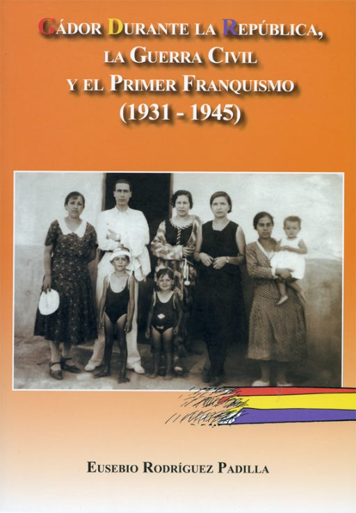 GÁDOR DURANTE LA REPÚBLICA, LA GUERRA CIVIL Y EL PRIMER FRANQUISMO (1931-1945)