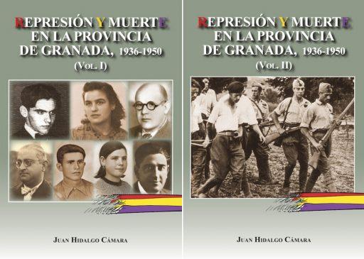 REPRESIÓN Y MUERTE EN LA PROVINCIA DE GRANADA, 1936-1950 (VOLÚMENES I Y II)