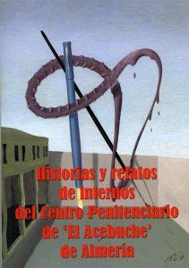 HISTORIAS Y RELATOS DE INTERNOS DEL CENTRO PENITENCIARIO DE EL ACEBUCHE, ALMERÍA