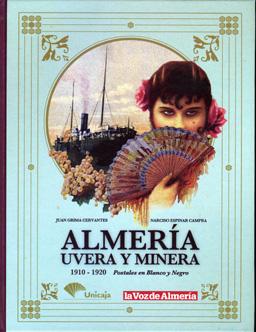 ALMERÍA, UVERA Y MINERA. Postales en Blanco y Negro. 1910-1920
