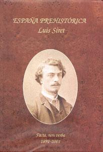 ESPAÑA PREHISTÓRICA. FACTA, NON VERBA 1891-2001