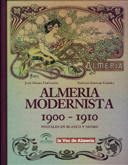 ALMERÍA MODERNISTA 1900-1910 POSTALES EN BLANCO Y NEGRO