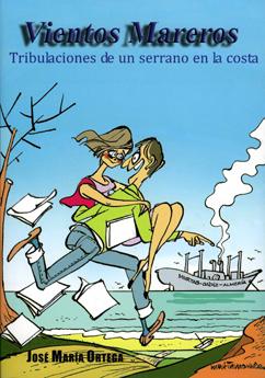 VIENTOS MAREROS. TRIBULACIONES DE UN SERRANO EN LA COSTA.