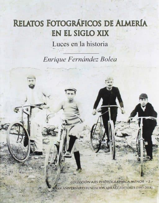 Relatos Fotográficos de Almería en el Siglo XIX